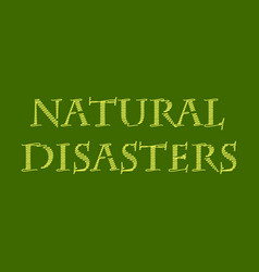 natural disaster text vector image