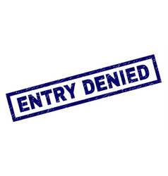 rectangle scratched entry denied stamp vector image