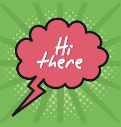 speech bubble with hi there message vector image