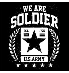 We are soldier - american soldier vector