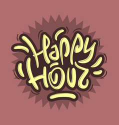 happy hour label sign design funny cool brush vector image