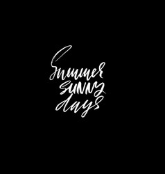 summer sunny days hand drawn lettering vector image vector image