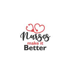 nurse lettering quote typography nurses make it vector image