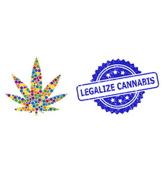 Scratched legalize cannabis seal and colorful vector