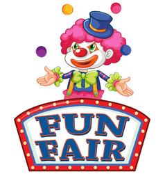 sign template for fun fair with clown juggling vector image