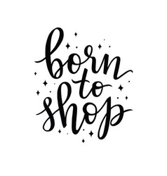 Born to shop hand lettering composition vector