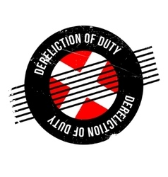 Dereliction Of Duty rubber stamp vector