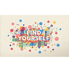 Find yourself quote poster design background vector image
