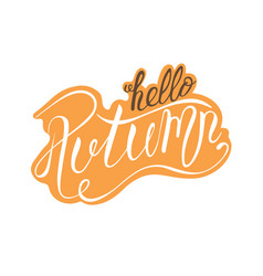 Lettering phrase hello autumn on an orange vector