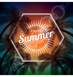 Typographic with tropical plants and sunlight vector