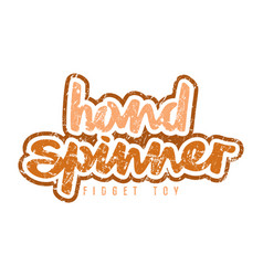 Handwritten emblem of hand spinner vector