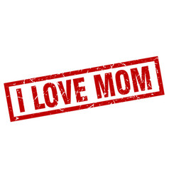 Square grunge red i love mom stamp vector