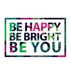 colorful tropical quote in square frame vector image vector image