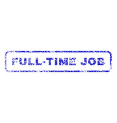 full-time job rubber stamp vector image