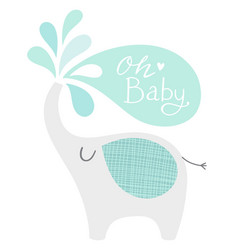 Cute elephant with splashes and oh baby lettering vector
