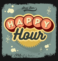Happy hour new age 50s vintage label poster sign vector