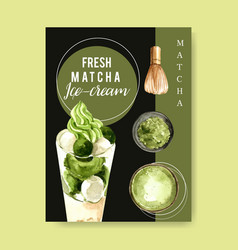 Matcha sweet poster design with ice cream chasen vector