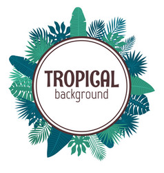 Tropical leaves background summer design circle vector