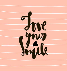 Love you smile hand lettering unique quote made vector