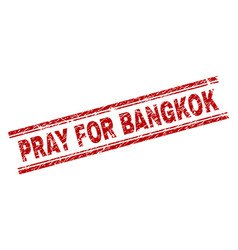 Scratched textured pray for bangkok stamp seal vector