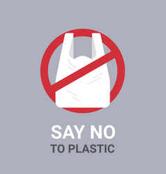 say no to plastic bag poster pollution recycling vector image