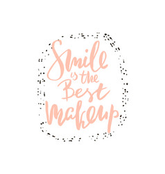 smile is the best make up hand lettering fashion vector image