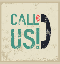 Call us typographic retro grunge phone poster vector