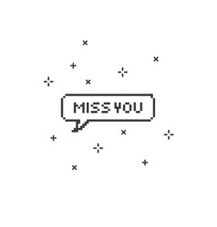 Miss you in speech bubble 8-bit pixel art vector