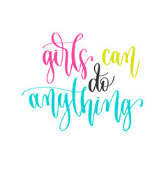 girls can do anything - hand lettering positive vector image