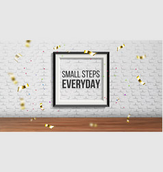 art frame with phrase small step everyday vector image
