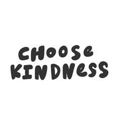 Choose kindness hand drawn vector