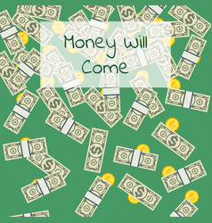 money will come positive poster vector image