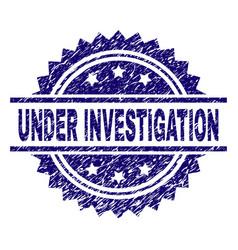 Grunge textured under investigation stamp seal vector
