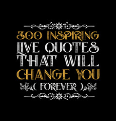 motivation quote for better life best for your vector image