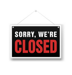 we are closed sign retail store black vector image