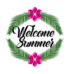 welcome summer flower and branch leaves palm vector image