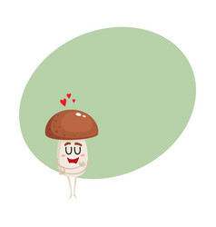 funny porcini mushroom character hugging itself vector image