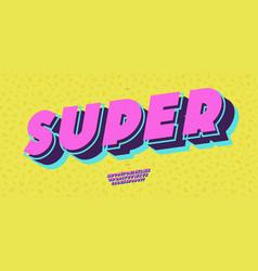 Super font 3d bold pop art style vector