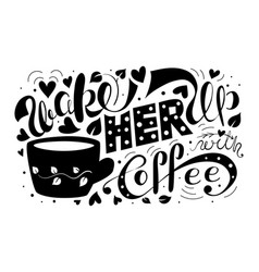 wake her up with coffee vector image