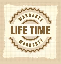 life time warranty vintage label design vector image