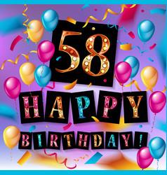Happy birthday 58 years anniversary vector
