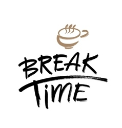 Break time Modern brush calligraphy Handwritten vector image