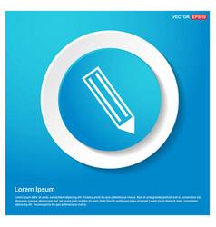 pencil icon abstract blue web sticker button vector image