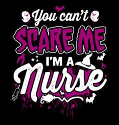 You cant scare me im a nurse eps design vector