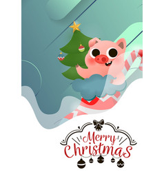 merry christmas and happy new year of pig with vector image