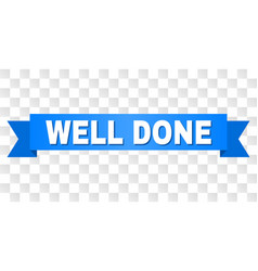 Blue stripe with well done caption vector