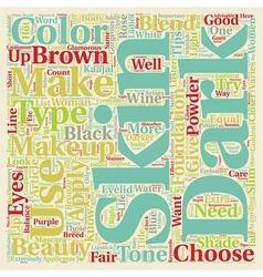 Makeup For Dark Skin text background wordcloud vector image