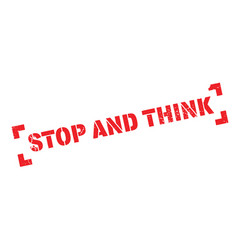 Stop and think rubber stamp vector