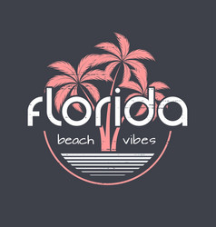 Florida beach vibes t-shirt and apparel vector