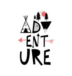 Adventure slogan for t-shirt design vector